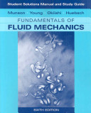 Student Solutions Manual and Student Study Guide to Fundamentals of Fluid Mechanics