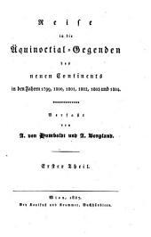 Reise in die Äquinoctial-Gegenden des neuen Continents in den Jahren 1799, 1800, 1801, 1802, 1803 und 1804: 18.19, Bände 1-2