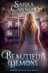 Beautiful Demons: Book 1 of The Shadow Demons Saga