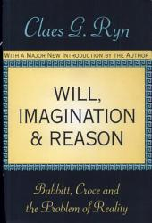 Will, Imagination and Reason: Babbitt, Croce and the Problem of Reality