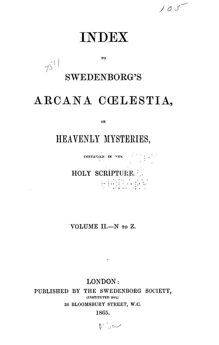 Index to Swedenborg's Arcana Cœlestia; Or, Heavenly Mysteries