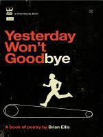 Yesterday Won t Goodbye PDF