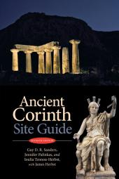 Ancient Corinth: Site Guide (7th ed.), Edition 7