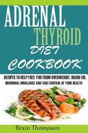Adrenal Thyroid Diet Cookbook