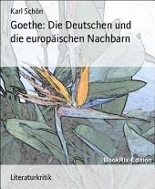 Goethe: Die Deutschen und die europäischen Nachbarn