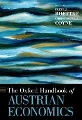 The Oxford Handbook of Austrian Economics