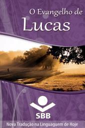 O Evangelho de Lucas: Edição Literária, Nova Tradução na Linguagem de Hoje