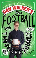 Dan Walker's Football Thronkersaurus