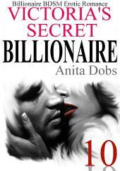 Victoria's Secret Billionaire - Part 10: Billionaire BDSM Erotic Romance