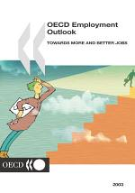 OECD Employment Outlook 2003 Towards More and Better Jobs