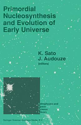Primordial Nucleosynthesis and Evolution of Early Universe PDF