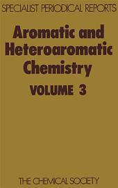 Aromatic and Heteroaromatic Chemistry: Volume 3