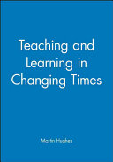 Teaching and Learning in Changing Times