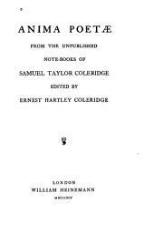 Anima Poetae: From the Unpublished Note-books of Samuel Taylor Coleridge
