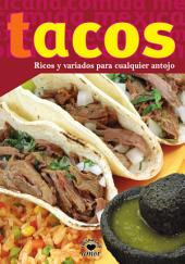 Tacos: Ricos y variados para cualquier antojo