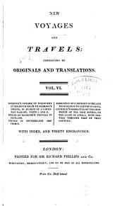 New Voyages and Travels: Consisting of Originals, Translations, and Abridgements, Volume 6