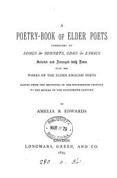 A poetry-book of elder poets, selected and arranged by A. B. Edwards