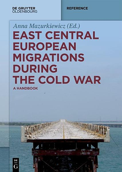 Download East Central European Migrations During the Cold War Book