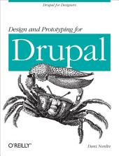 Design and Prototyping for Drupal: Drupal for Designers
