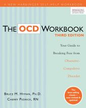 The OCD Workbook: Your Guide to Breaking Free from Obsessive-Compulsive Disorder, Edition 3