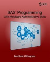 SAS Programming with Medicare Administrative Data: Edition 2
