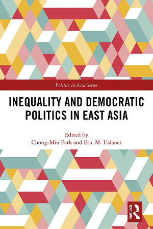 Inequality and Democratic Politics in East Asia PDF