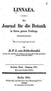 Linnaea: Ein journal für die botanik in ihrem ganzen umfange ..., Band 6