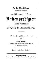 J. B. Massillon's, ... zwölf auserlesene Fastenpredigten: (petit-carême) : als Muster der Kanzelberedsamkeit