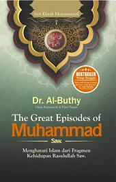 The Great Episodes of Muhammad: Menghayati Islam dari Fragmen Kehidupan Rasulullah Saw.