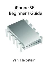 Iphone Se: Beginner's Guide