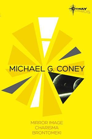 Michael G Coney SF Gateway Omnibus PDF