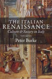 The Italian Renaissance: Culture and Society in Italy, Edition 3