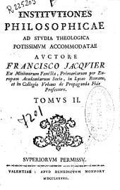 Institutiones philosophicae ad stvdia theologica potissimum accommodatae