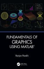 Fundamentals of Graphics Using MATLAB