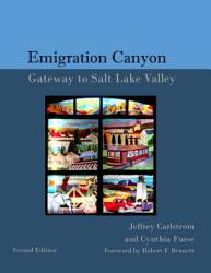 The History Of Emigration Canyon Gateway To Salt Lake Valley Book PDF