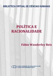 Política e racionalidade: problemas de teoria e método de uma sociologia crítica da política