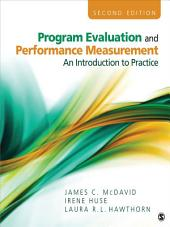Program Evaluation and Performance Measurement: An Introduction to Practice, Edition 2