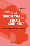 From Post Yugoslavia to Female Continent PDF