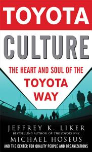 Toyota Culture  The Heart and Soul of the Toyota Way PDF