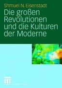 Die gro  en Revolutionen und die Kulturen der Moderne PDF