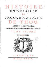 Histoire universelle de Jacques-Auguste de Thou: depuis 1543. jusqu'en 1607, Volume2