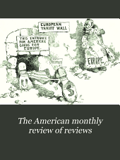 The American Monthly Review of Reviews: Volume 25