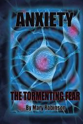 Anxiety the Tormenting Fear