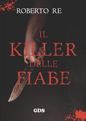 Il killer delle fiabe: Libro primo