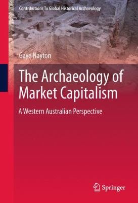 The Archaeology of Market Capitalism PDF