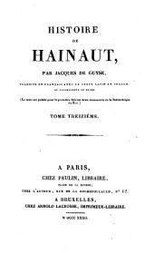 Histoire de Hainaut: traduite en Français avec le texte Latin en regard, et accompagnée de notes, Volume13