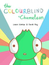 The Colourblind Chameleon: The debut title from Laura Kantor and Sarah Ray