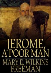 Jerome, a Poor Man: A Novel