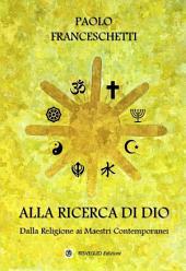 Alla Ricerca di Dio: Dalla Religione ai Maestri Contemporanei