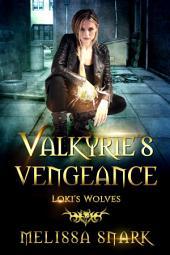 Valkyrie's Vengeance: Loki's Wolves Book #1
